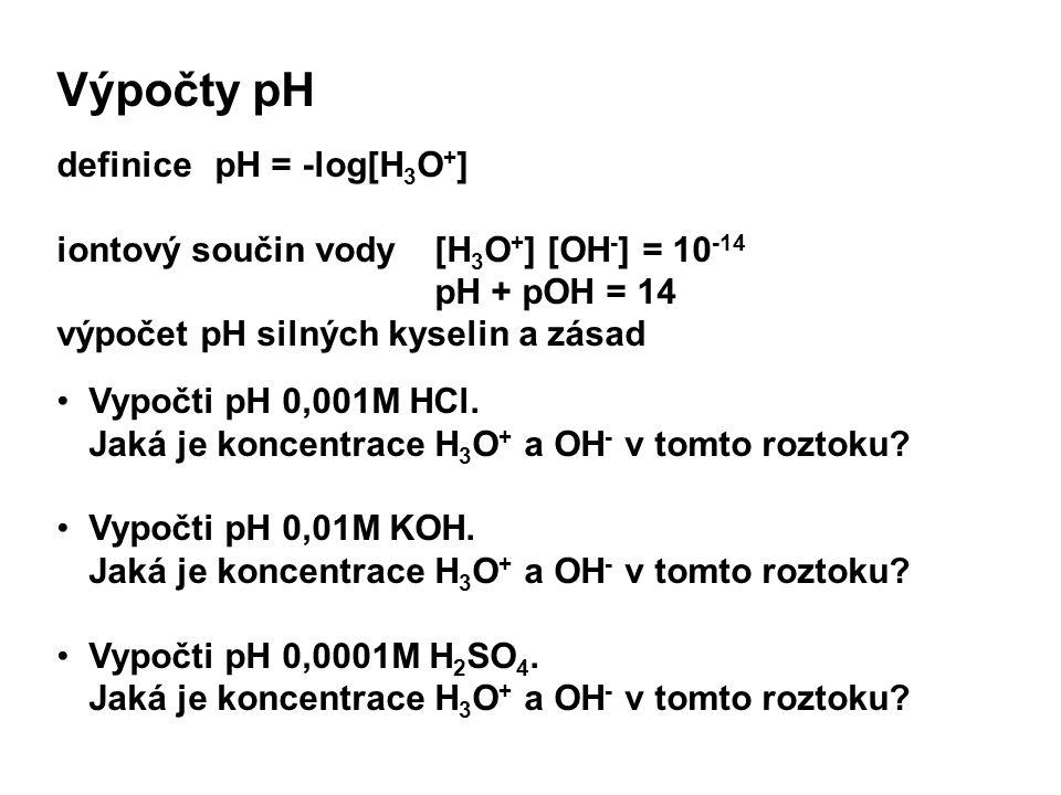 Výpočty pH definice pH = -log[H3O+]